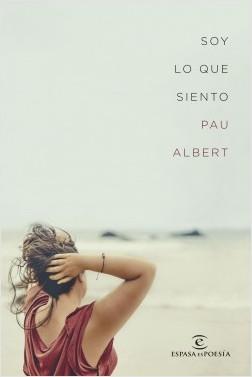 Soy lo que siento - Pau Albert   Planeta de Libros