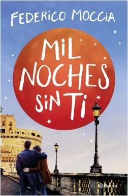 Mil noches sin ti - Federico Moccia   Planeta de Libros