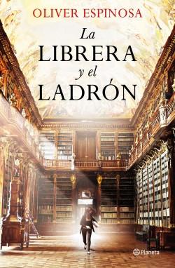 La librera y el ladrón - Oliver Espinosa | Planeta de Libros