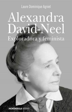 Alexandra David-Neel - Laure Dominique Agniel | Planeta de Libros