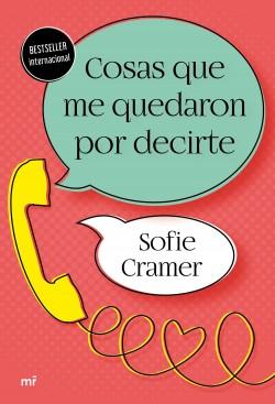 Cosas que me quedaron por decirte - Sofie Cramer   Planeta de Libros