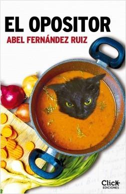 El opositor - Abel Fernández Ruiz | Planeta de Libros