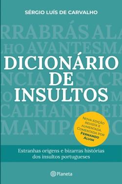 Dicionário de Insultos - Nova edição revista - Sérgio Luís de Carvalho | Planeta de Libros