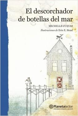 El descorchador de botellas del mar - Michelle Cuevas | Planeta de Libros