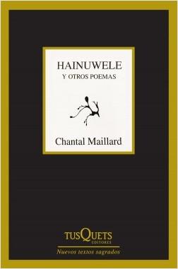 Hainuwele y otros poemas - Chantal Maillard | Planeta de Libros
