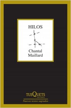 Hilos - Chantal Maillard   Planeta de Libros