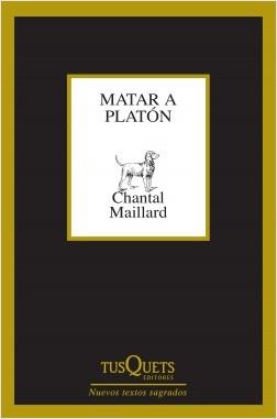Matar a Platón - Chantal Maillard | Planeta de Libros