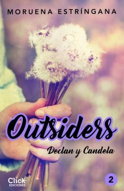 Outsiders 2. Declan y Candela - Moruena Estríngana | Planeta de Libros