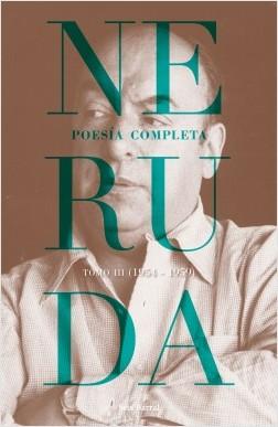 Poesía completa. Tomo 3 (1954-1959) - Pablo Neruda | Planeta de Libros