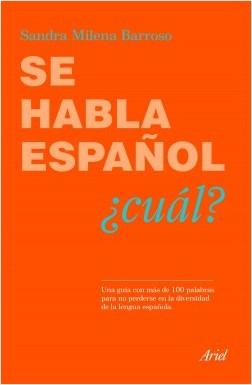 Se habla español  ¿Cual? - Sandra Barroso | Planeta de Libros