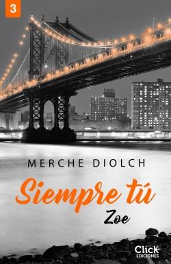 Siempre tú 3. Zoe - Merche Diolch | Planeta de Libros