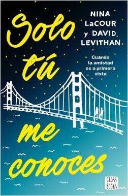 Solo tú me conoces - David Levithan   Planeta de Libros