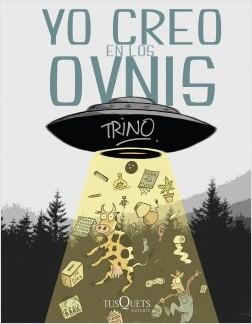 Yo creo en los OVNIS - Trino   Planeta de Libros