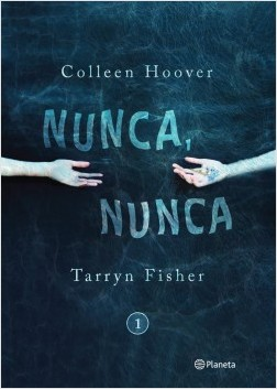 Nunca, nunca 1 – Colleen Hoover,Tarryn Fisher | Descargar PDF