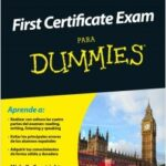 First Certificate Exam para Dummies – Michelle Courtright,Mary Jane Pratt,Raquel Tonda | Descargar PDF