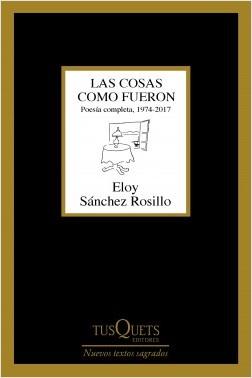 Las cosas como fueron – Eloy Sánchez Rosillo | Descargar PDF