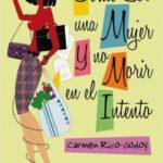 Cómo ser una mujer y no expirar en el intento – Carmen Rico-Godoy | Descargar PDF