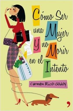 Cómo ser una mujer y no expirar en el intento – Carmen Rico-Godoy   Descargar PDF
