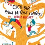 Escribir para niñas y niños – Berta Hiriart | Descargar PDF