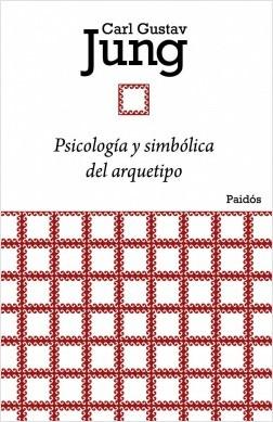 Psicología y simbología del arquetipo – Carl G. Jung | Descargar PDF
