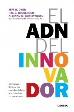 El ADN del innovador - Jeff Dyer,Hal Gregersen,Clayton M. Christensen   Planeta de Libros