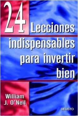 24 Lecciones indispensables para invertir bien - William J. O'Neil   Planeta de Libros
