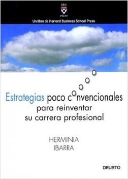 Estrategias poco convencionales - Herminia Ibarra | Planeta de Libros