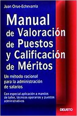 Manual de valoración de puestos y calificación de - Juan Orue-Echevarria Argoitia | Planeta de Libros