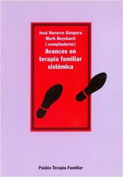 Avances en la terapia familiar sistemática - Mark Beyebach,José Navarro Góngora   Planeta de Libros