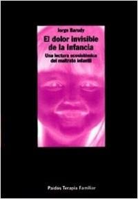 El Dolor invisible de la infancia - Jorge Barudy | Planeta de Libros