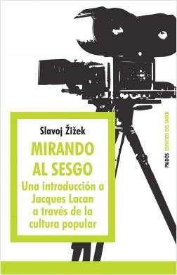 Mirando al sesgo - Slavoj Zizek | Planeta de Libros