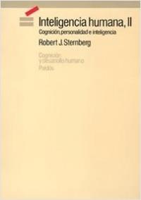 Inteligencia humana II - Robert J. Sternberg | Planeta de Libros
