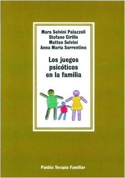 Los Juegos psicóticos en la familia - Mara Selvini Palazzoli | Planeta de Libros