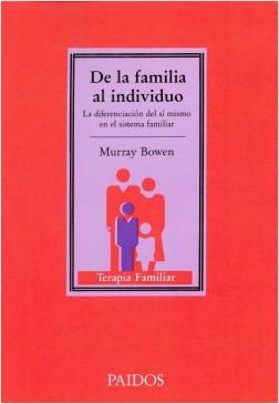 De la familia al Individuo - Murray Bowen | Planeta de Libros