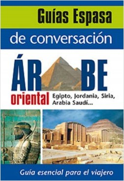 Guía de conversación árabe oriental - AA. VV.   Planeta de Libros