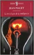 La Psicología de la inteligencia - Jean Piaget | Planeta de Libros