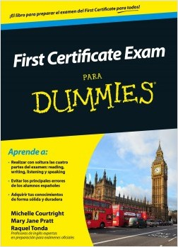 First Certificate Exam para Dummies - Michelle Courtright,Mary Jane Pratt,Raquel Tonda | Planeta de Libros
