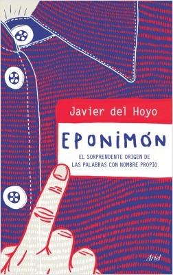 Eponimón - Javier del Hoyo | Planeta de Libros