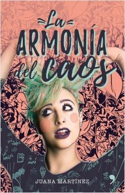La armonía del caos - Juana Martínez Hernández | Planeta de Libros