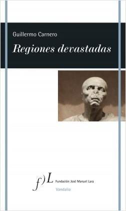 Regiones devastadas - Guillermo Carnero | Planeta de Libros