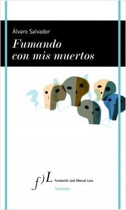 Fumando con mis muertos - Álvaro Salvador | Planeta de Libros
