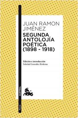 Segunda antolojía poética (1898-1918) - Juan Ramón Jiménez   Planeta de Libros