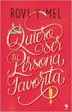 Quiero ser tu persona favorita - Rovi&Mel | Planeta de Libros