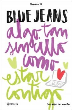 Algo tan sencillo como estar contigo (Serie Algo tan sencillo 3) - Blue Jeans | Planeta de Libros