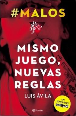 #Malos. Mismo juego, nuevas reglas - Luis Avila | Planeta de Libros
