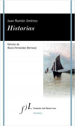 Historias - Juan Ramón Jiménez | Planeta de Libros