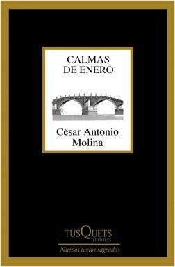 Calmas de enero - César Antonio Molina | Planeta de Libros