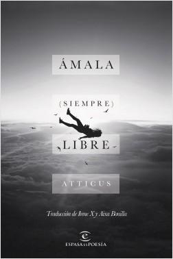 Ámala (siempre) libre - Atticus | Planeta de Libros