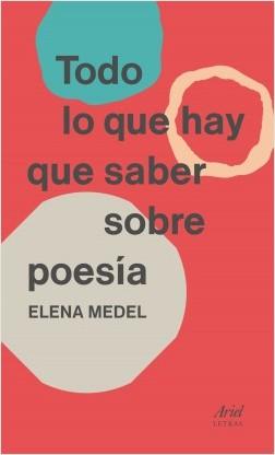 Todo lo que hay que saber sobre poesía - Elena Medel | Planeta de Libros
