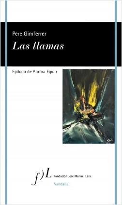 Las llamas - Pere Gimferrer | Planeta de Libros